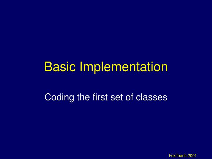 Basic Implementation