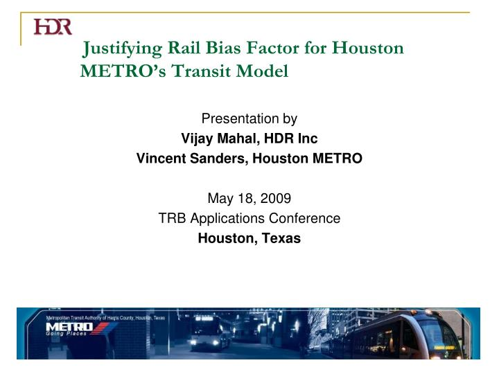 justifying rail bias factor for houston metro s transit model n.