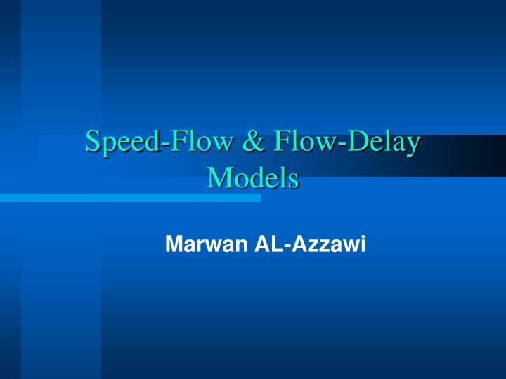 Speed flow flow delay models