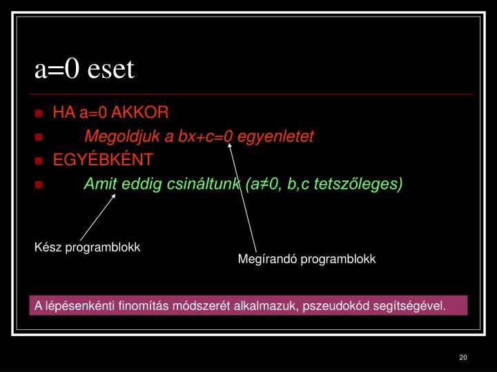 a=0 eset