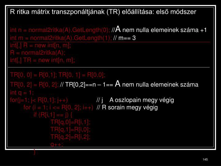 R ritka mátrix transzponáltjának (TR) előállítása: első módszer
