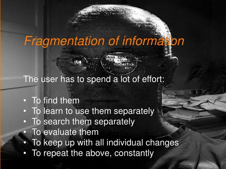 Fragmentation of information