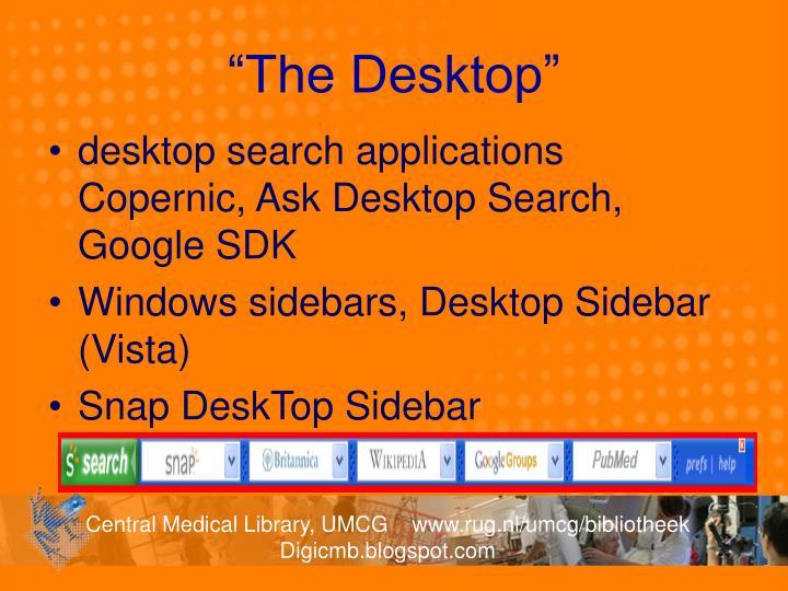 """""""The Desktop"""""""