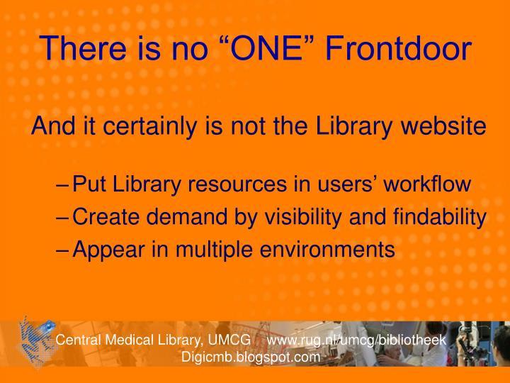 "There is no ""ONE"" Frontdoor"