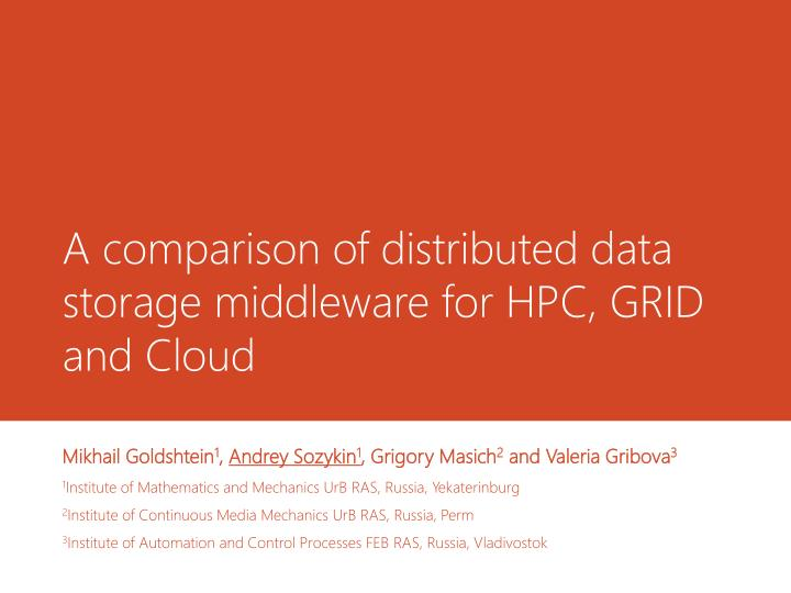 A comparison of distributed data storage middleware for hpc grid and cloud