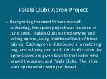 palala clubs apron project