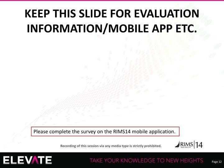 KEEP THIS SLIDE FOR EVALUATION INFORMATION/MOBILE APP ETC.