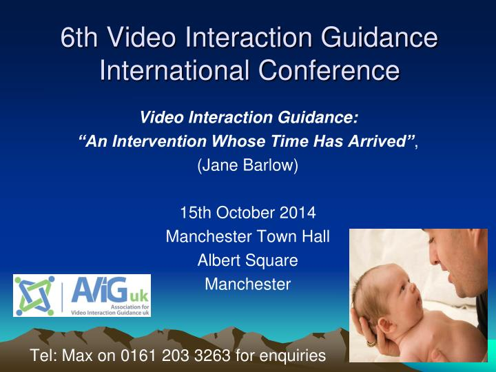 6th Video Interaction Guidance International Conference