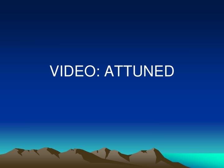 VIDEO: ATTUNED