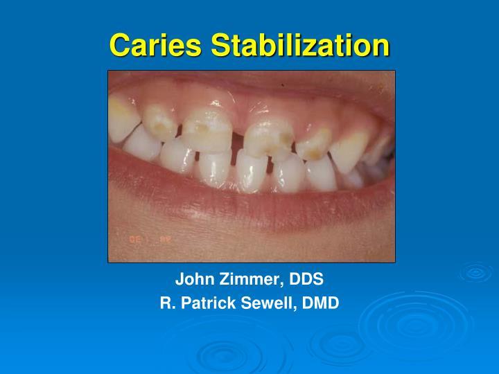 caries stabilization n.