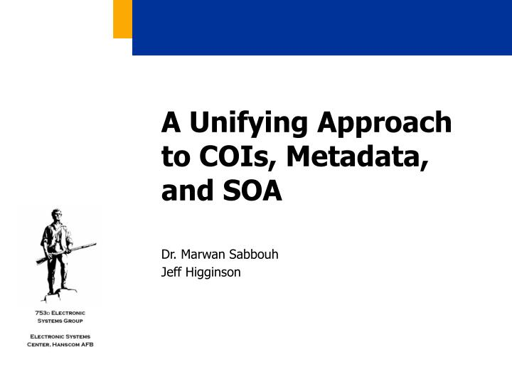a unifying approach to cois metadata and soa n.