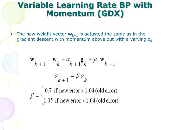 Variable Learning Rate BP with Momentum (GDX)