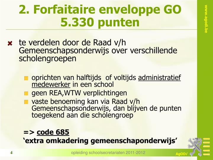 2. Forfaitaire enveloppe GO 5.330 punten