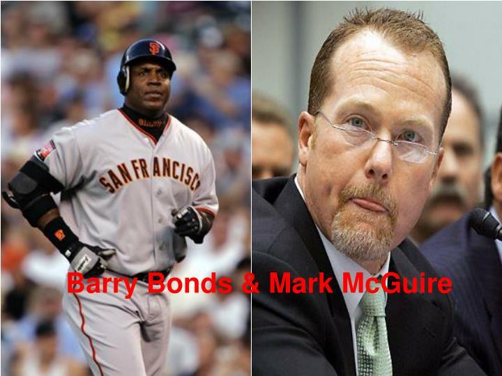 Barry Bonds & Mark McGuire