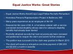 equal justice works great stories