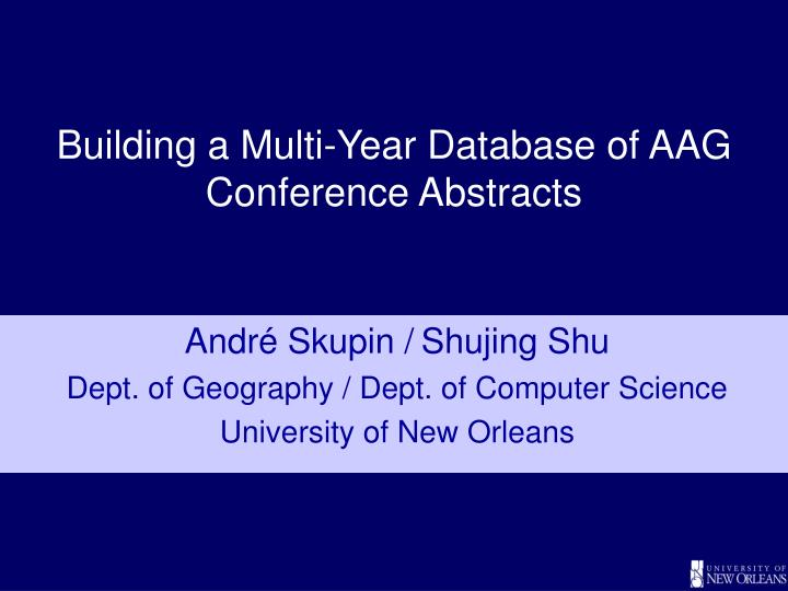 building a multi year database of aag conference abstracts