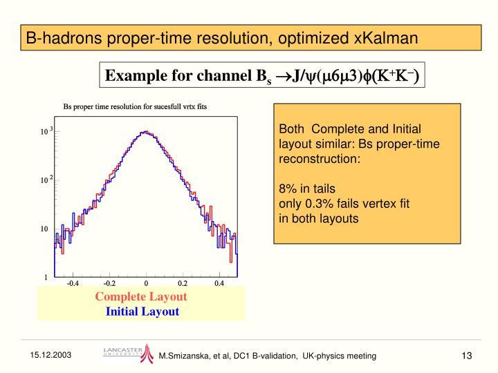 B-hadrons proper-time resolution, optimized xKalman