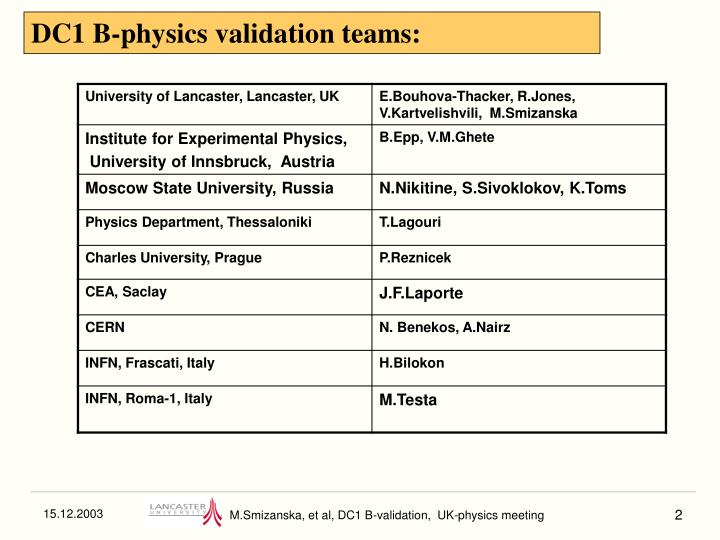 DC1 B-physics validation teams: