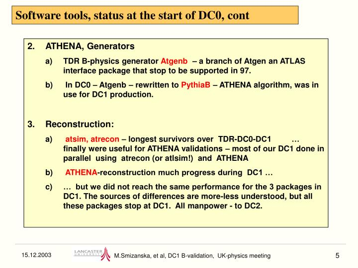 Software tools, status at the start of DC0, cont