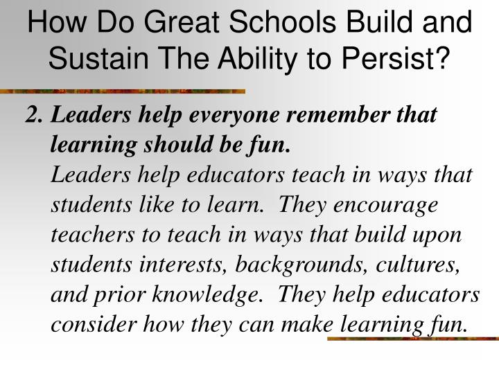 How Do Great Schools Build and Sustain The Ability to Persist?