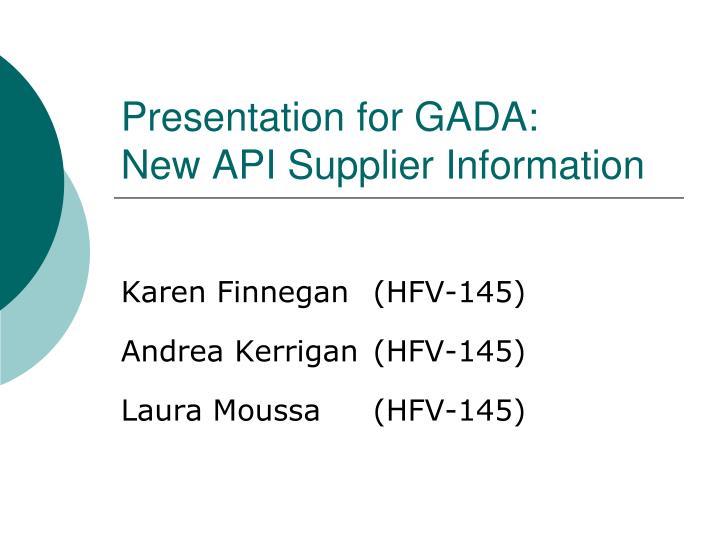 presentation for gada new api supplier information n.