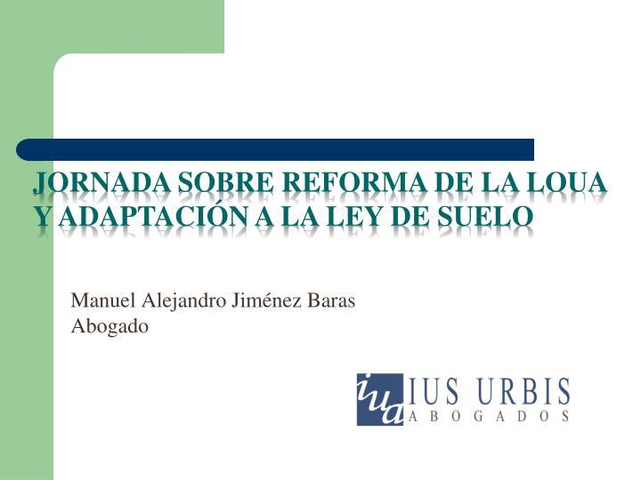 jornada sobre reforma de la loua y adaptaci n a la ley de suelo n.