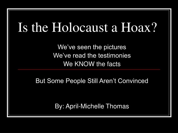 is the holocaust a hoax n.
