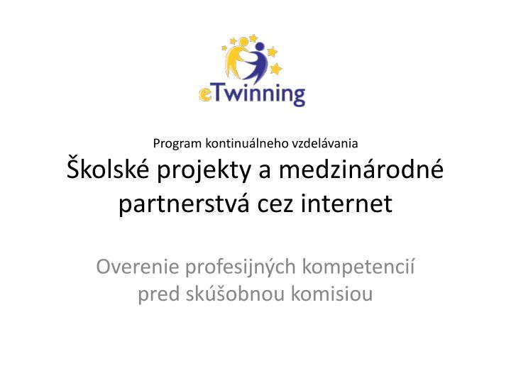 Program kontinu lneho vzdel vania kolsk projekty a medzin rodn partnerstv cez internet