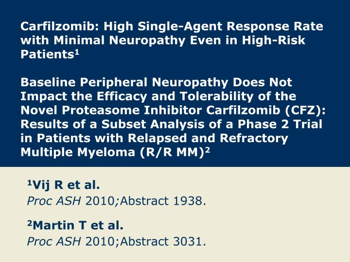 1 vij r et al proc ash 2010 abstract 1938 2 martin t et al proc ash 2010 abstract 3031