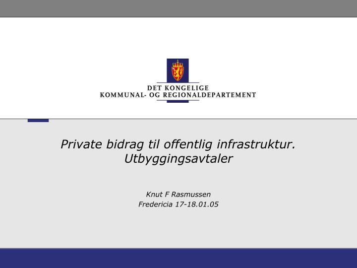 private bidrag til offentlig infrastruktur utbyggingsavtaler n.