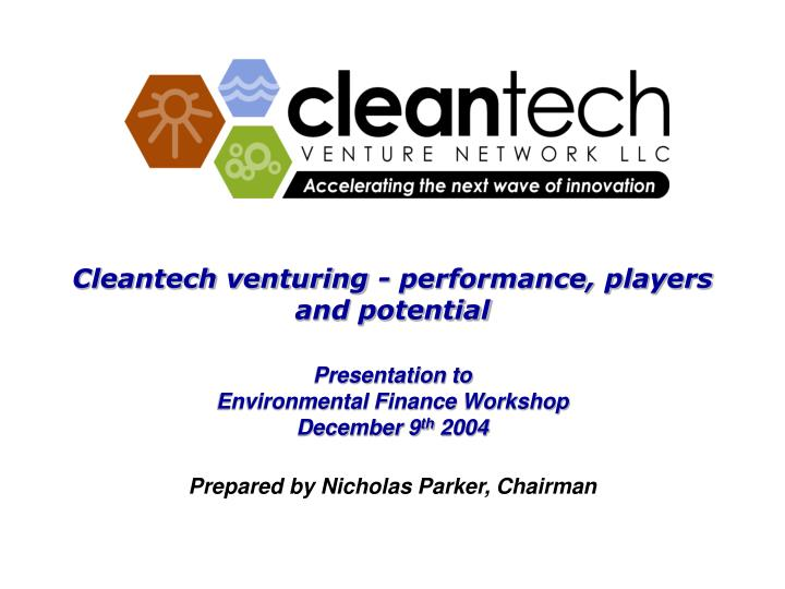 Cleantech venturing - performance, players and potential