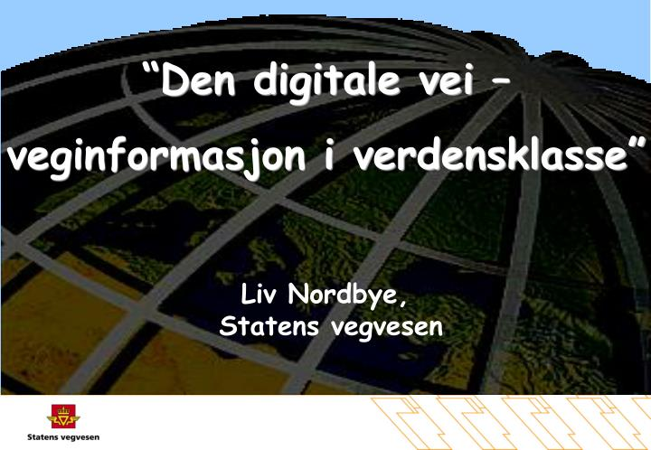 """Den digitale vei –"