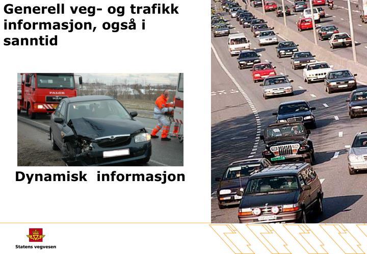 Generell veg- og trafikk informasjon, også i sanntid