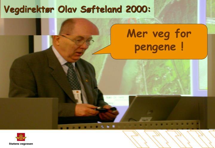 Vegdirektør Olav Søfteland 2000: