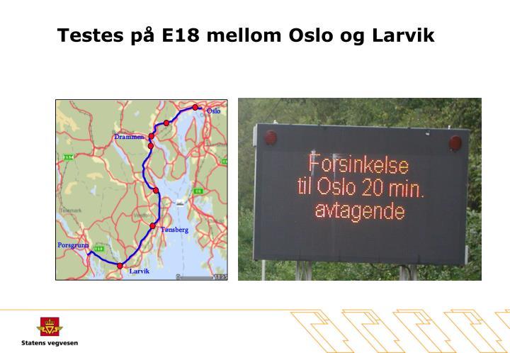 Testes på E18 mellom Oslo og Larvik