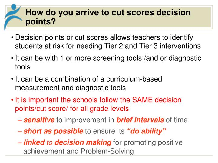 How do you arrive to cut scores decision points?