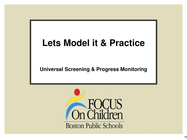 Lets Model it & Practice