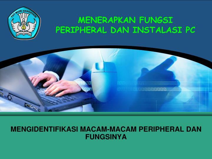 menerapkan fungsi peripheral dan instalasi pc n.