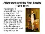 aristocrats and the first empire 1804 1814