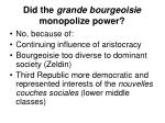 did the grande bourgeoisie monopolize power