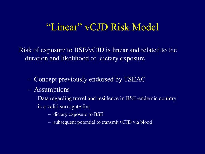 """""""Linear"""" vCJD Risk Model"""