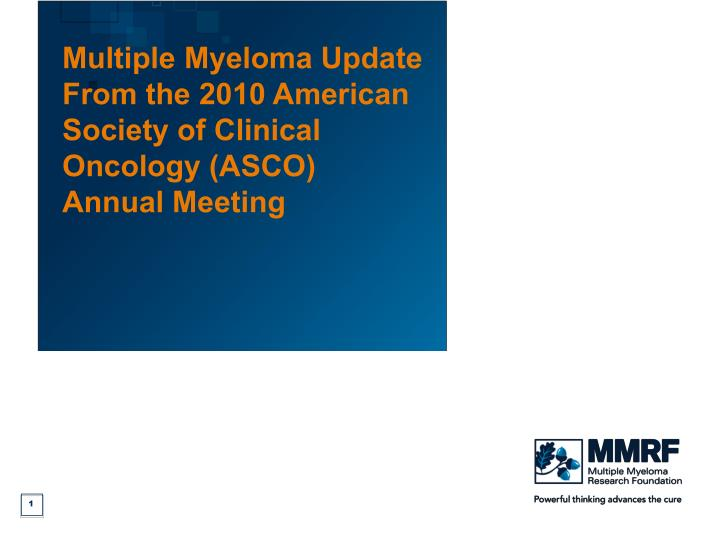 multiple myeloma update from the 2010 american society of clinical oncology asco annual meeting n.