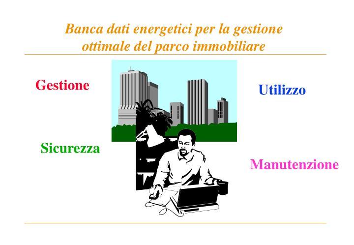Banca dati energetici per la gestione ottimale del parco immobiliare2