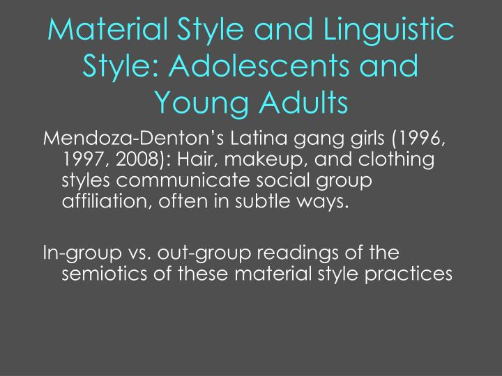 Material Style and Linguistic Style: Adolescents and Young Adults