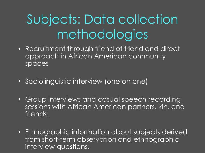 Subjects: Data collection methodologies