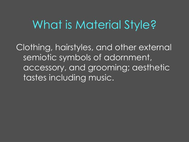 What is material style