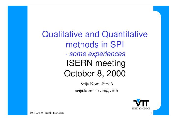 qualitative and quantitative methods in spi some experiences isern meeting october 8 2000 n.