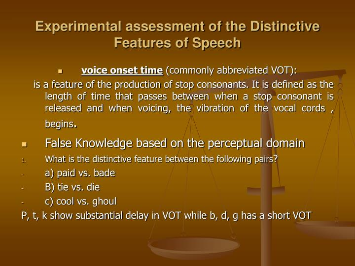 Experimental assessment of the Distinctive Features of Speech