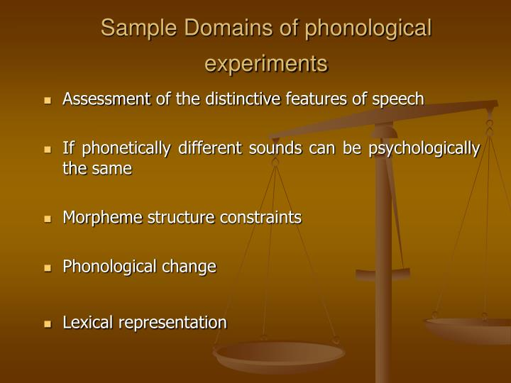 Sample Domains of phonological experiments