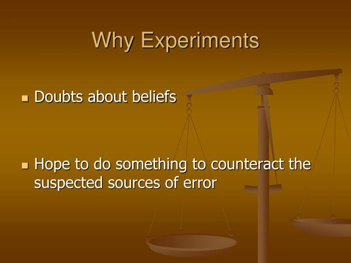 Why experiments1